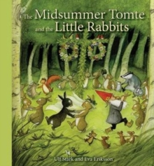 Image for The midsummer tomte and the little rabbits  : a day-by-day summer story in twenty-one short chapters