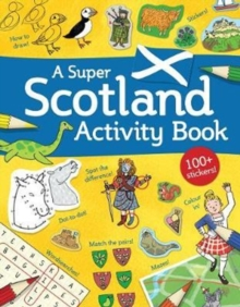 Image for A Super Scotland Activity Book : Games, Puzzles, Drawing, Stickers and More