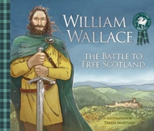 Image for William Wallace  : the battle to free Scotland
