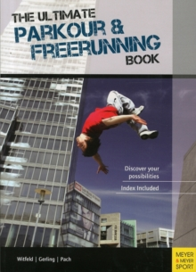 Image for The ultimate parkour & freerunning book  : discover your possibilities