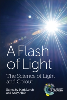 Image for A flash of light: the science of light and colour