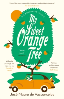 Image for My sweet orange tree  : the story of a little boy who discovered pain