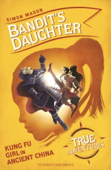 Image for Bandit's Daughter : Kung Fu Girl in Ancient China