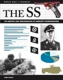 Image for The SS 1923-1945  : the growth and organisation of Himmler's stormtroopers