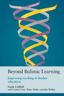 Image for Beyond bulimic learning: improving teaching in further education