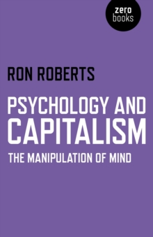 Image for Psychology and capitalism  : the manipulation of mind