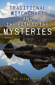 Image for Traditional witchcraft and the path to the mysteries