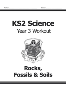 Image for KS2 Science Year Three Workout: Rocks, Fossils & Soils