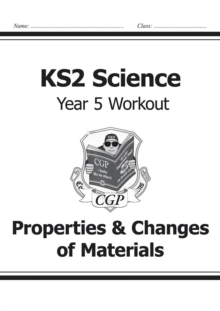 Image for KS2 Science Year Five Workout: Properties & Changes of Materials