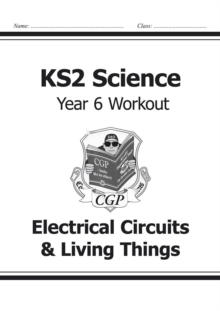 Image for KS2 Science Year Six Workout: Electrical Circuits & Living Things