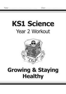 Image for KS1 Science Year Two Workout: Growing & Staying Healthy