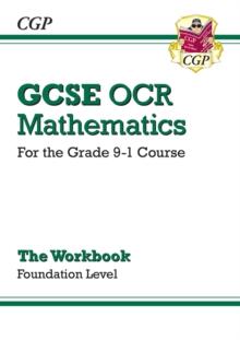 GCSE Maths OCR Workbook: Foundation - for the Grade 9-1 Course