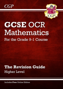 GCSE OCR mathematics  : for the grade 9-1 courseHigher level,: The revision guide