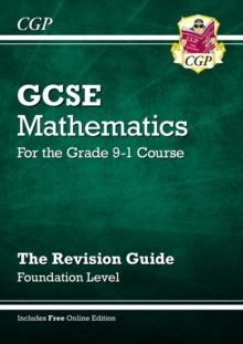 Image for GCSE Maths Revision Guide: Foundation - for the Grade 9-1 Course (with Online Edition)