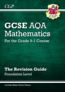 Image for GCSE AQA mathematics  : for the grade 9-1 courseFoundation level,: The revision guide