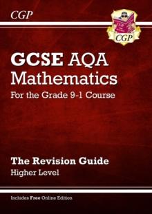 GCSE AQA mathematics  : for the grade 9-1 courseHigher level,: The revision guide