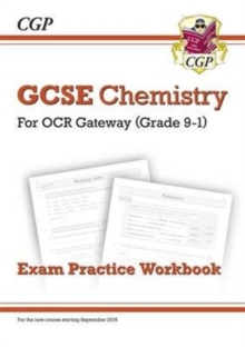 Grade 9-1 GCSE Chemistry: OCR Gateway Exam Practice Workbook