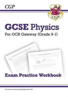 Image for Grade 9-1 GCSE Physics: OCR Gateway Exam Practice Workbook