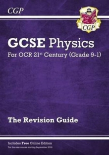 Grade 9-1 GCSE Physics: OCR 21st Century Revision Guide with Online Edition