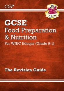 Image for Grade 9-1 GCSE Food Preparation & Nutrition - WJEC Eduqas Revision Guide