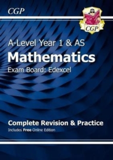 Image for A-Level Maths for Edexcel: Year 1 & AS Complete Revision & Practice with Online Edition