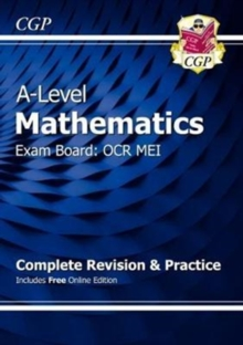 Image for A-Level Maths for OCR MEI: Year 1 & 2 Complete Revision & Practice with Online Edition