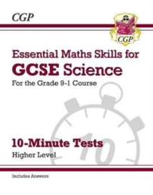 Image for Grade 9-1 GCSE Science: Essential Maths Skills 10-Minute Tests (with answers) - Higher