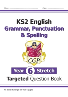 Image for KS2 English Targeted Question Book: Challenging Grammar, Punctuation & Spelling - Year 6 Stretch