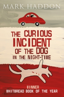 The curious incident of the dog in the night-time - Haddon, Mark