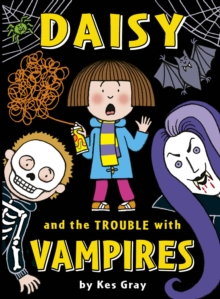 Daisy and the trouble with vampires - Gray, Kes
