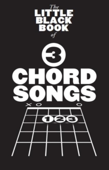 The Little Black Songbook : 3 Chord Songs -