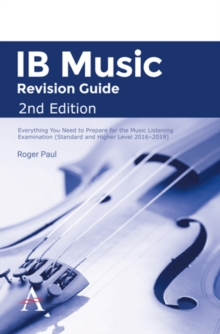 Image for IB Music Revision Guide 2nd Edition: Everything you need to prepare for the Music Listening Examination (Standard and Higher Level 2016-2019)