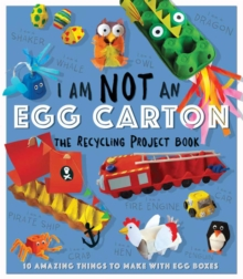 Image for I am not an eggbox  : the recycling project book