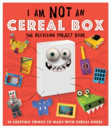 Image for I am not a cereal box  : the recycling project book