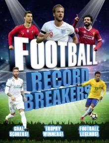 Image for Football record breakers  : goal scorers! Trophy winners! Football legends!