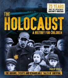 Image for The Holocaust  : the origins, events and remarkable tales of survival