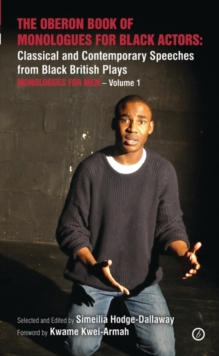 Image for The Oberon book of monologues for black actors  : classical and contemporary speeches from black British playsVolume 1,: Monologues for men