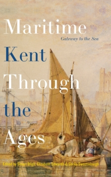 Image for Maritime Kent through the ages  : gateway to the sea
