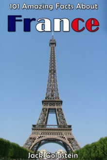 Image for 101 Amazing Facts About France