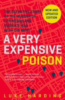 Image for A very expensive poison  : the definitive story of the murder of Litvinenko and Russia's war with the West