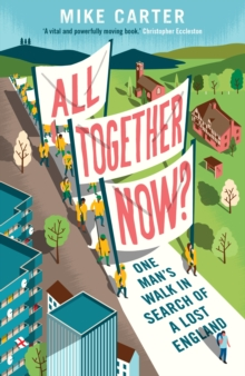 Image for All together now?  : one man's walk in search of a lost England