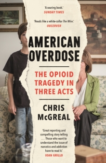 Image for American overdose  : the opioid tragedy in three acts