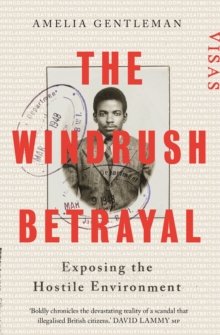 Image for The windrush betrayal: exposing the hostile environment