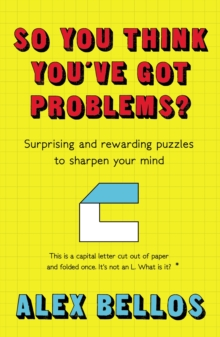 Image for So you think you've got problems?  : surprising and rewarding puzzles to sharpen your mind