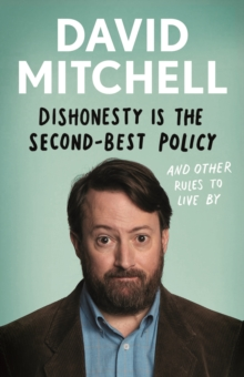 Image for Dishonesty is the second-best policy and other rules to live by