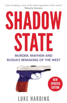 Image for Shadow state  : murder, mayhem, and Russia's remaking of the West