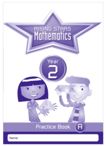 Image for Rising Stars Mathematics Year 2 Practice Book A