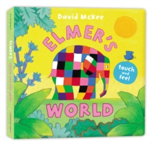 Image for Elmer's world  : touch and feel