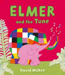 Elmer and the tune - McKee, David