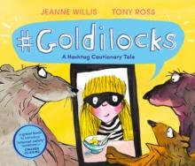 Image for `Goldilocks  : a hashtag cautionary tale